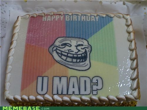 birthday cake sister The Internet IRL trollcaek u mad