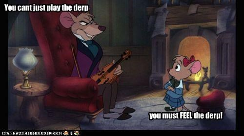 dedication,feel the derp,Movies and Telederp,play the derp,violin