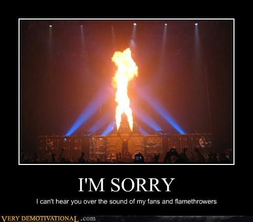 flamethrowers,sorry,fans