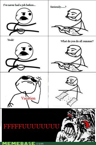 cereal guy,not a job,Rage Comics,vacation