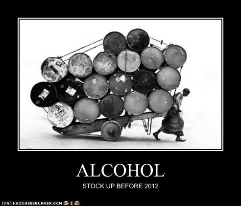 ALCOHOL STOCK UP BEFORE 2012
