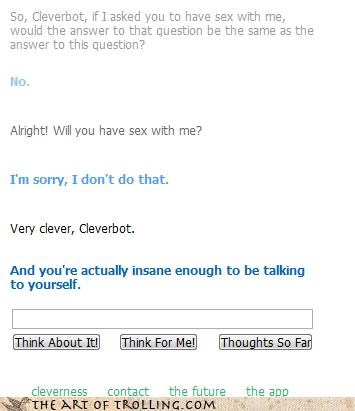 Cleverbot,insane,schizophrenia,sexytime,talking,yourself