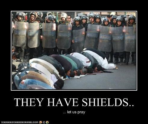 THEY HAVE SHIELDS.. ... let us pray