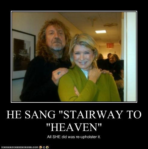 celeb,demotivational,funny,Martha Stewart,Music,robert plant