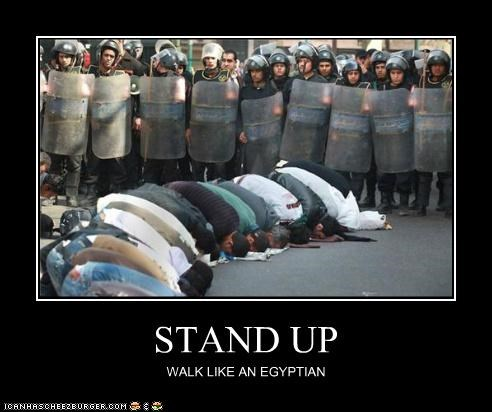 STAND UP WALK LIKE AN EGYPTIAN