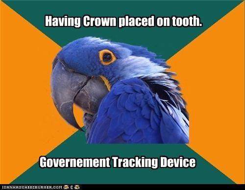 Having Crown placed on tooth. Governement Tracking Device