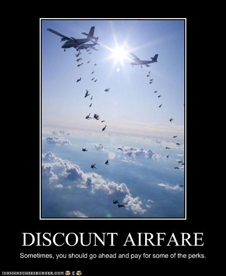 DISCOUNT AIRFARE Sometimes, you should go ahead and pay for some of the perks.