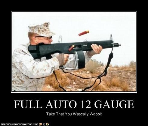 FULL AUTO 12 GAUGE Take That You Wascally Wabbit