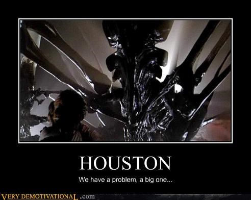 HOUSTON We have a problem, a big one...