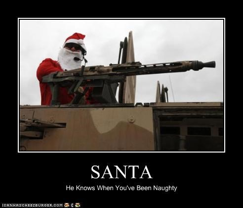 SANTA He Knows When You've Been Naughty