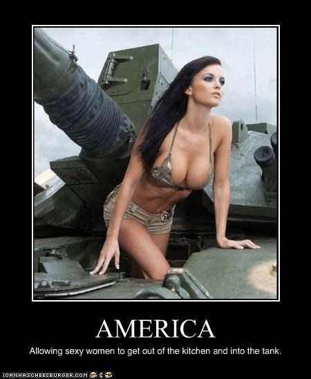 AMERICA Allowing sexy women to get out of the kitchen and into the tank.
