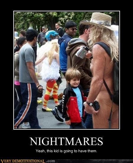 NIGHTMARES Yeah, this kid is going to have them.