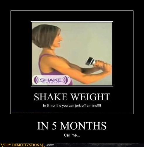 5,call me,months,shake weight