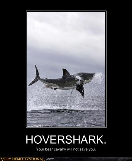 HOVERSHARK. Your bear cavalry will not save you.