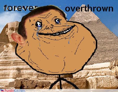 egypt,forever alone,Hosni Mubarak,Memes,overthrown