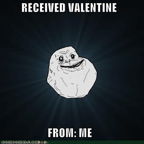 forever alone,from me,to me,valentine