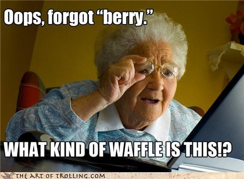 blueberry,bluewaffle,forced memes,search,trolling grandma