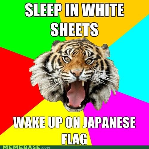 bed japanese flag Memes on the rag time of the month tiger wake up white sheets - 4428535808