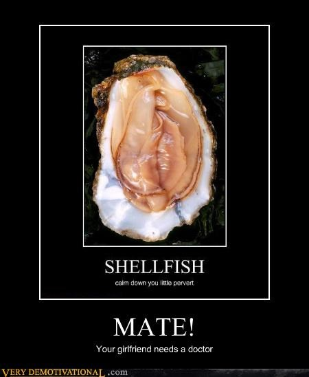 lady bits,mate,eww,doctor,shellfish