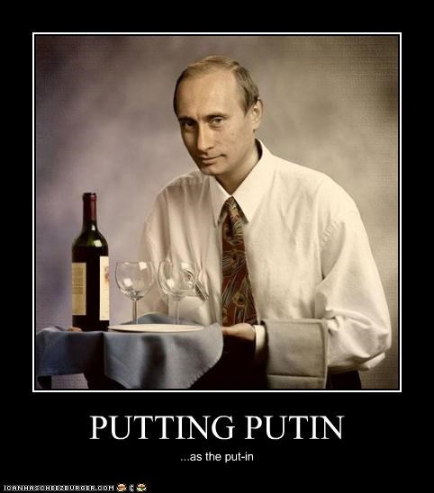 PUTTING PUTIN ...as the put-in