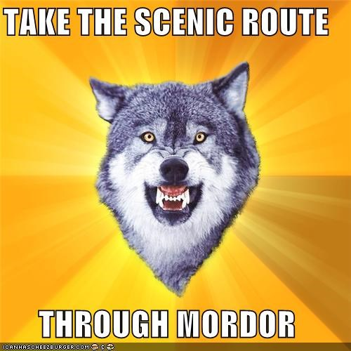 animemes Courage Wolf mordor risk it scenic route