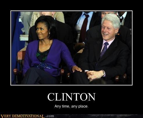 CLINTON Any time, any place.