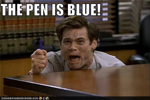 Image result for the pen is blue meme
