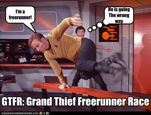 I'm a freerunner! He is going The wrong way GTFR: Grand Thief Freerunner Race