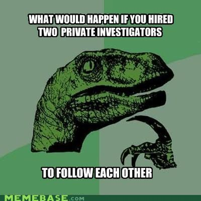 philosoraptor private investigators spy vs spy - 4431232512