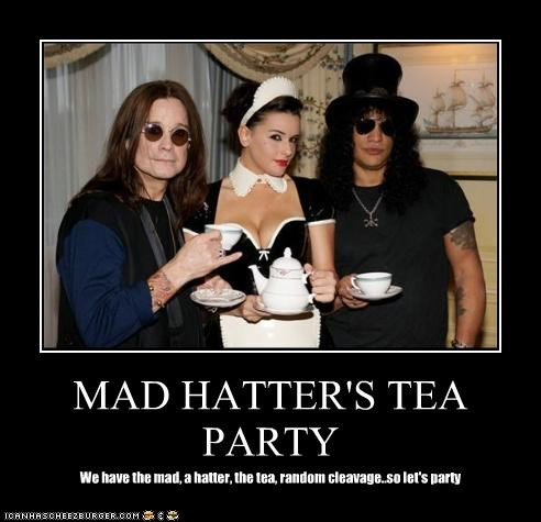 MAD HATTER'S TEA PARTY We have the mad, a hatter, the tea, random cleavage..so let's party