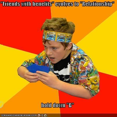 Evolve,friends with benefits,pokemanz,Pokémemes,press b,relationship