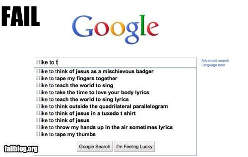 Autocomplete Me failboat google g rated i-like-to jesus search sing tape teach