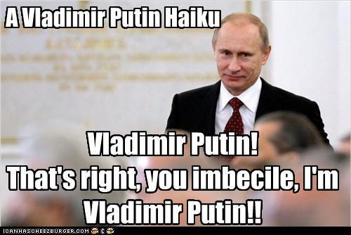 haiku poem poetry russia Vladimir Putin vladurday - 4436766976