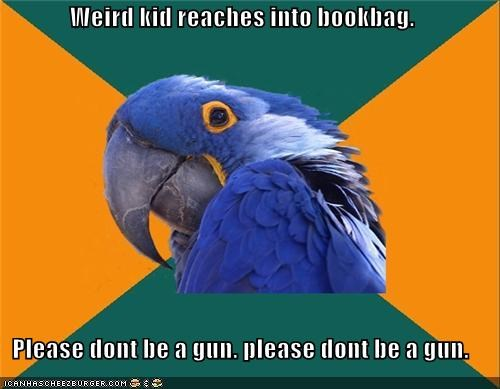 book bag,gun,Paranoid Parrot,school,weird kid