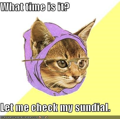 Hipster Kitty,so mainstream,sundial,time,watch