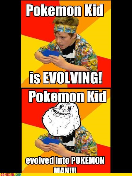 card games forever alone growing up nerds Pokémon sad but true the internets video games - 4439474432