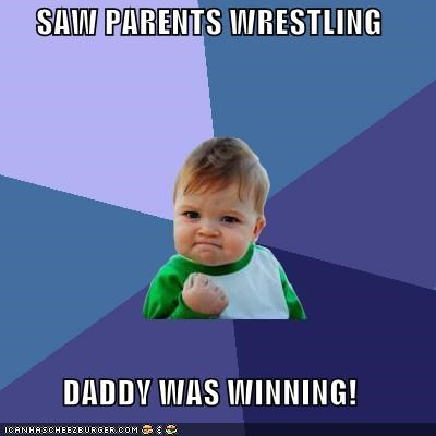 mommy and daddy,oldie but a goodie,parents,success kid,wrestling