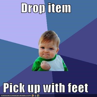 drop item,monkey skills,pick up,success kid,use feet