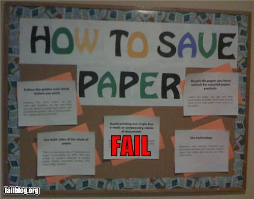 bulletin board,facepalm,failboat,g rated,irony,paper,recycling,saving