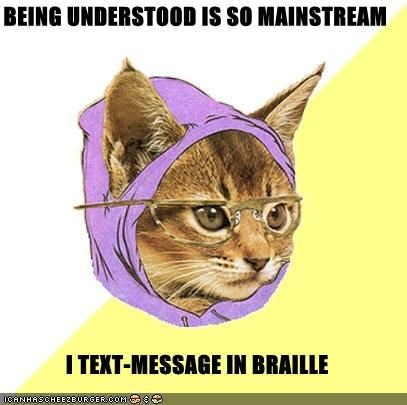 being understood,braille,Hipster Kitty,text message