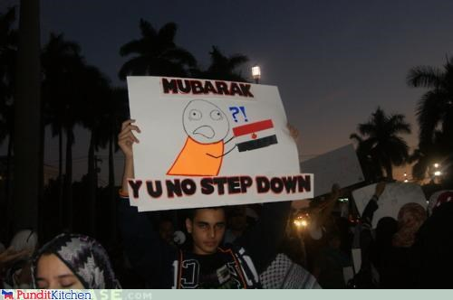 egypt,Hosni Mubarak,Memes,protesters,riots,signs,Y U No Guy