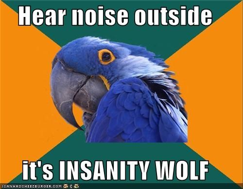 hear noise Insanity Wolf Paranoid Parrot - 4445455872