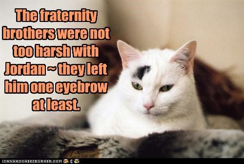 The fraternity brothers were not too harsh with Jordan ~ they left him one eyebrow at least.