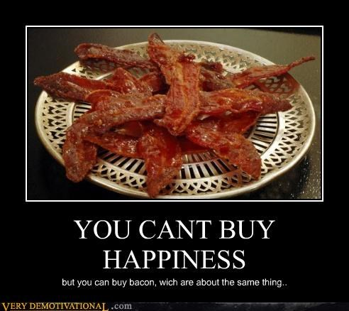bacon,delicious,happiness,money