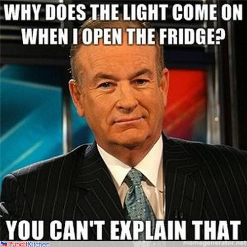 bill-oreilly,fox news,idiot,Memes,science