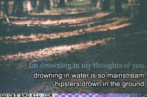 drowning,ground,hipsterlulz,hipsters,water