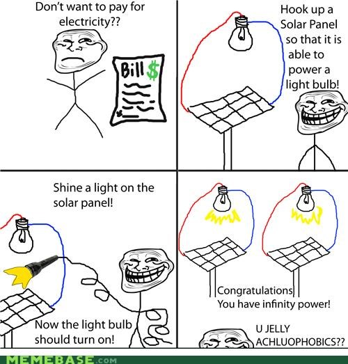 achluophobia electric bills solar panel troll science u jelly