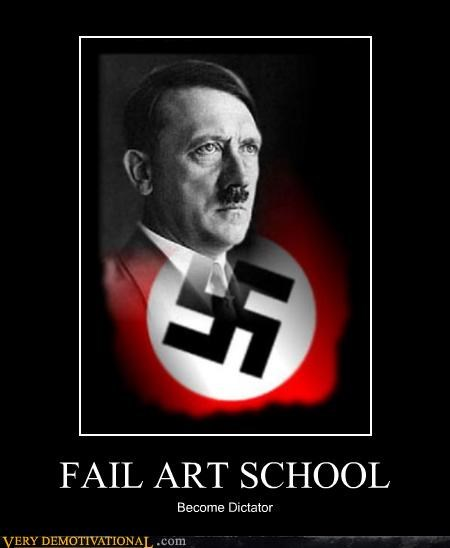 art school,bad idea,dictator,nazi