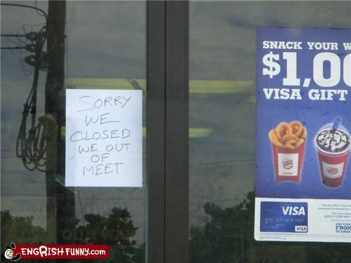 burger king,closed,engrish,meat,meet,sign