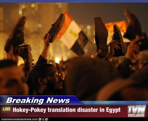 egypt,hokey pokey,Hosni Mubarak,protesters,riots,shoes,translation